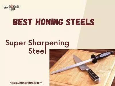 5 Best Honing Steels- Super Sharpening Steel