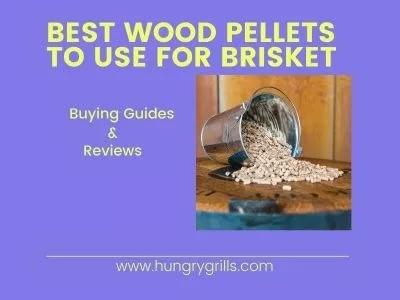 Best Wood Pellets For Brisket